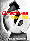 Book Cover - Directives for New Life by Dane Rudhyar - image copyright © 2003 by Michael R. Meyer. All Rights Reserved.